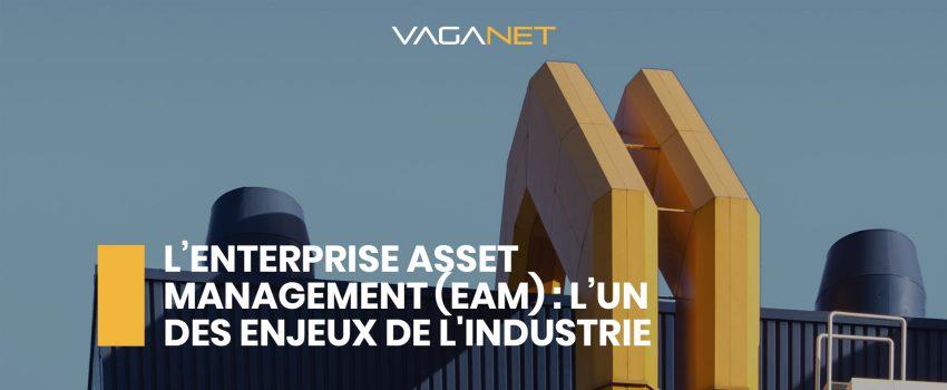L'Enterprise Asset Management (EAM) : l'un des enjeux de l'industrie 4.0