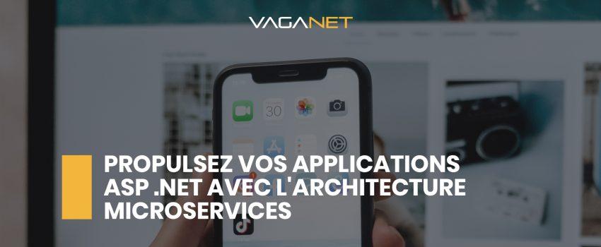 Les applications ASP .NET avec l'architecture microservices
