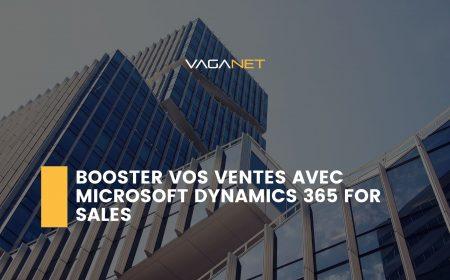 Booster vos ventes avec Microsoft Dynamics 365 for Sales