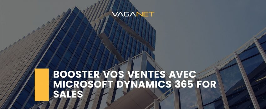Booster vos ventes avec Microsoft Dynamics 365 for Sales